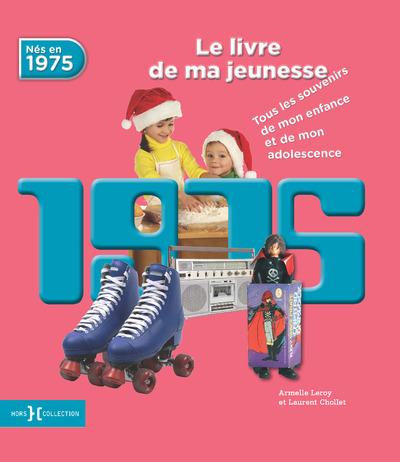 1975, LE LIVRE DE MA JEUNESSE - NOUVELLE EDITION