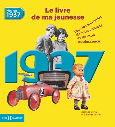 1937, LE LIVRE DE MA JEUNESSE - NOUVELLE EDITION