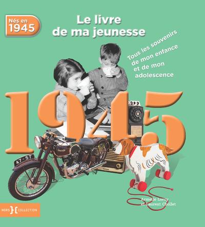 1945, LE LIVRE DE MA JEUNESSE - NOUVELLE EDITION