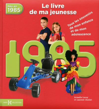 1985, LE LIVRE DE MA JEUNESSE - NOUVELLE EDITION
