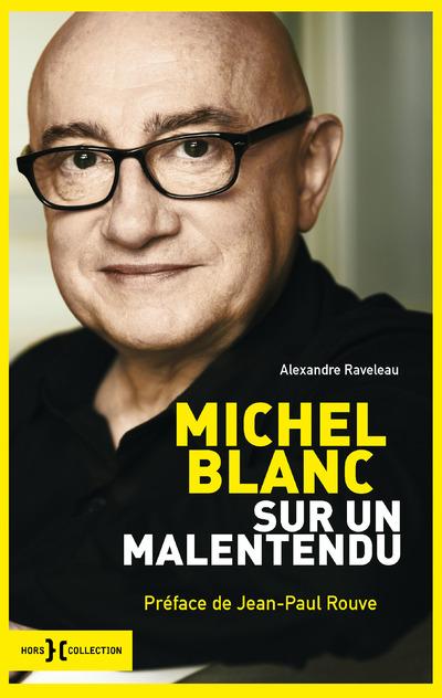 MICHEL BLANC, SUR UN MALENTENDU