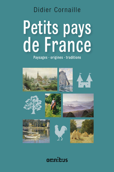 PETITS PAYS DE FRANCE - PAYSAGES, ORIGINES, TRADITIONS