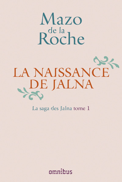 LA SAGA DES JALNA - TOME 1 LA NAISSANCE DE JALNA