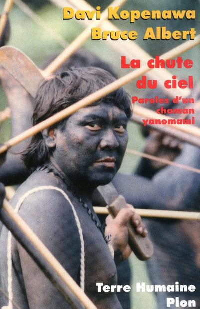 LA CHUTE DU CIEL - PAROLES D'UN CHAMAN YANOMAMI