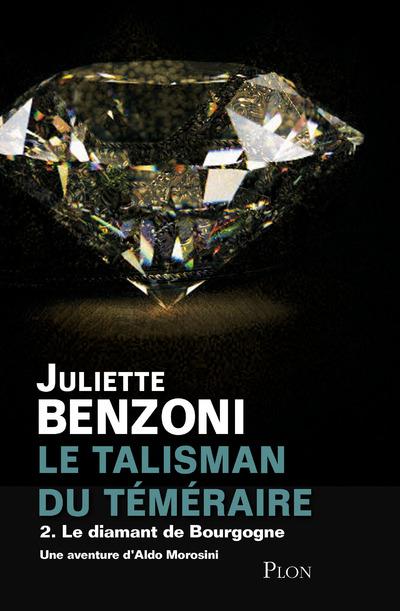LE TALISMAN DU TEMERAIRE - TOME 2 LE DIAMANT DE BOURGOGNE