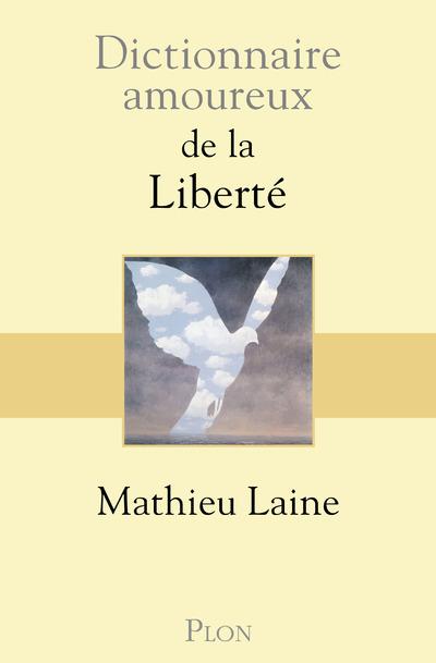 DICTIONNAIRE AMOUREUX DE LA LIBERTE