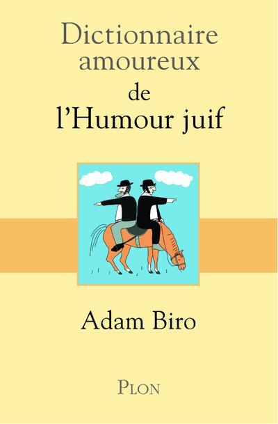 DICTIONNAIRE AMOUREUX DE L'HUMOUR JUIF