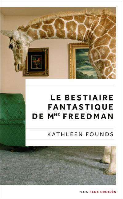 LE BESTIAIRE FANTASTIQUE DE MME FREEDMAN