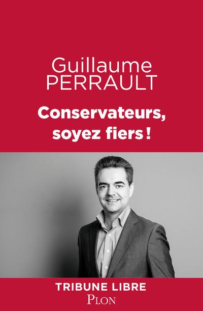 CONSERVATEURS, SOYEZ FIERS !