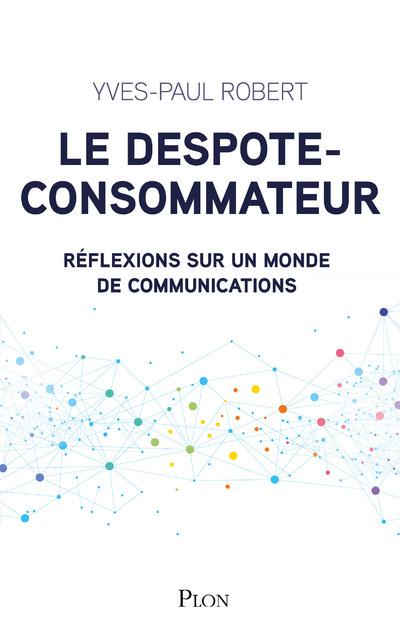 LE DESPOTE-CONSOMMATEUR