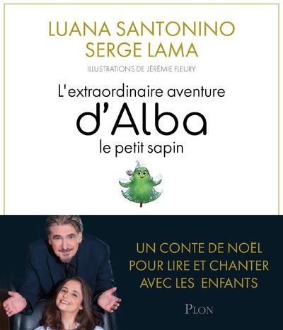 L'EXTRAORDINAIRE AVENTURE D'ALBA, LE PETIT SAPIN +CD