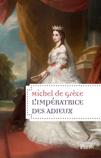 L'IMPERATRICE DES ADIEUX (NOUVELLE EDITION)