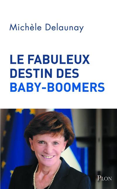 LE FABULEUX DESTIN DES BABY-BOOMERS