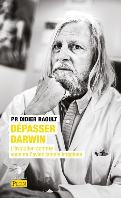 DEPASSER DARWIN - L'EVOLUTION COMME VOUS NE L'AVIEZ JAMAIS IMAGINEE