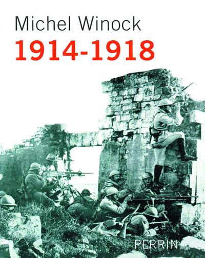 1914-1918 RACONTEE PAR MICHEL WINOCK