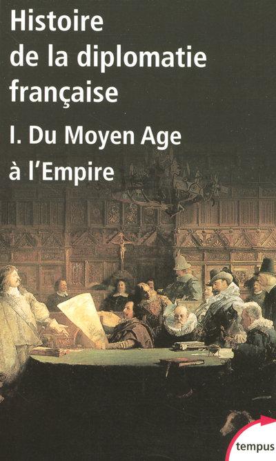 HISTOIRE DE LA DIPLOMATIE FRANCAISE - TOME 1