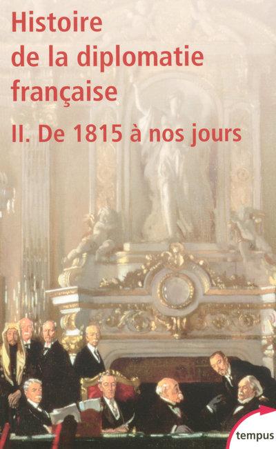 HISTOIRE DE LA DIPLOMATIE FRANCAISE - TOME 2