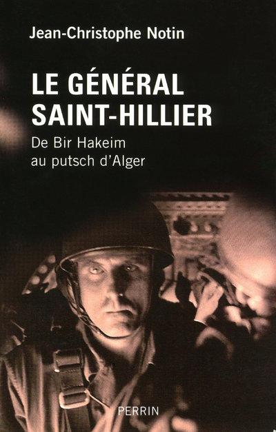 LE GENERAL SAINT-HILLIER DE BIR-HAKEIM AU PUTSCH D'ALGER
