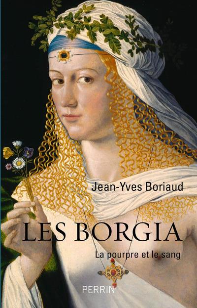 LES BORGIA LA POURPRE ET LE SANG