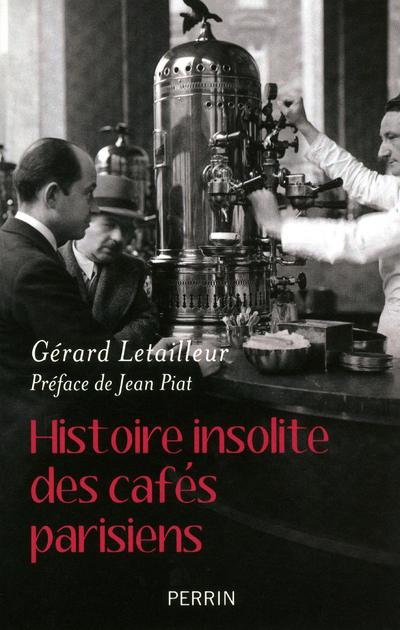 HISTOIRE INSOLITE DES CAFES PARISIENS