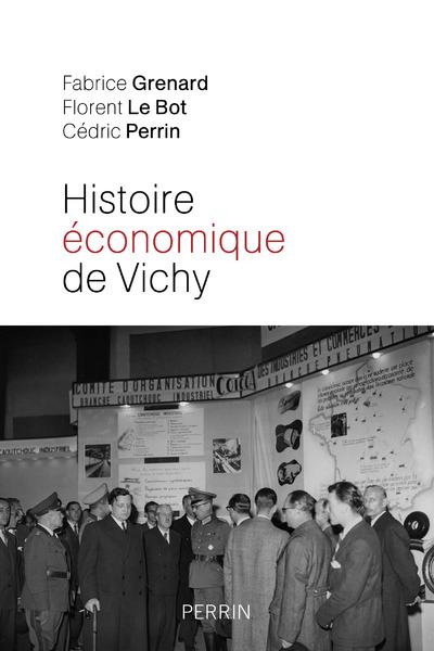 HISTOIRE ECONOMIQUE DE VICHY - L'ETAT, LES HOMMES,LES ENTREPRISES