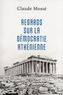 REGARDS SUR LA DEMOCRATIE ATHENIENNE