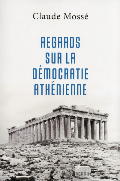 REGARDS SUR LA DEMOCRATIE ATHENIENNE