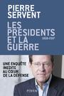 LES PRESIDENTS ET LA GUERRE - 1958-2017