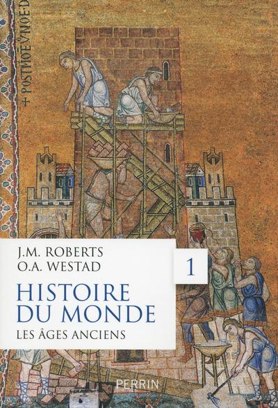 HISTOIRE DU MONDE - TOME 1 LES AGES ANCIENS