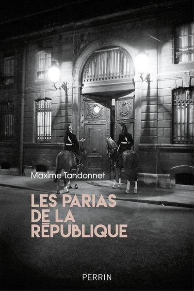 LES PARIAS DE LA REPUBLIQUE