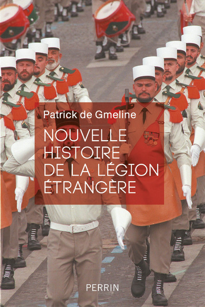 NOUVELLE HISTOIRE DE LA LEGION ETRANGERE