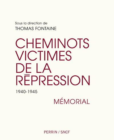 LES CHEMINOTS VICTIMES DE LA REPRESSION - 1940-1945