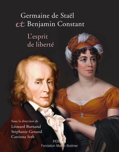 GERMAINE DE STAEL ET BENJAMIN CONSTANT, L'ESPRIT DE LIBERTE