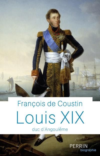 LOUIS XIX - DUC D'ANGOULEME