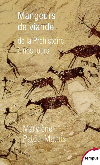 MANGEURS DE VIANDE - DE LA PREHISTOIRE A NOS JOURS