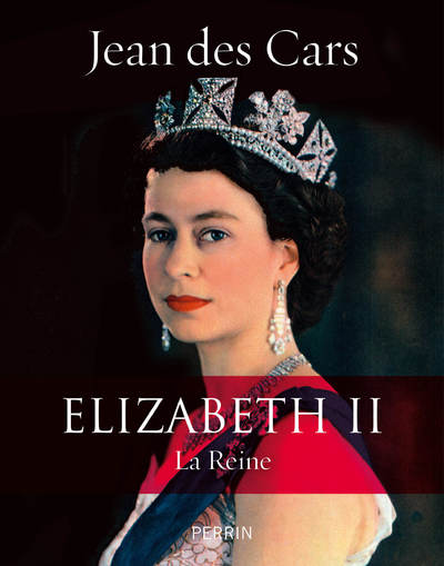 ELIZABETH II LA REINE