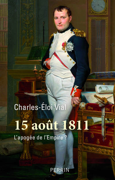 15 AOUT 1811 - L'APOGEE DE L'EMPIRE ?