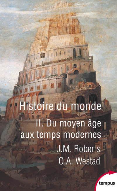 HISTOIRE DU MONDE - TOME 2 DU MOYEN AGE AUX TEMPS MODERNES