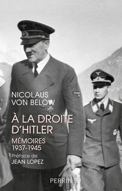 A LA DROITE D'HITLER - MEMOIRES 1937-1945
