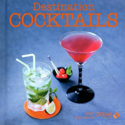 DESTINATION COCKTAILS - MINI GOURMANDS