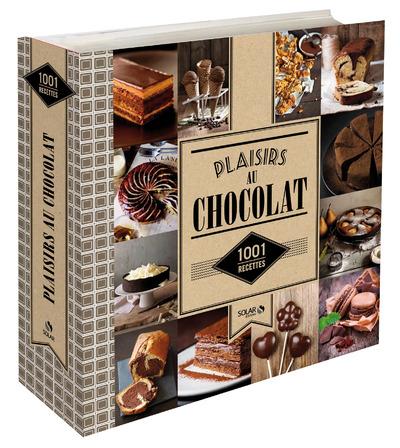 PLAISIRS AU CHOCOLAT - 1001 RECETTES