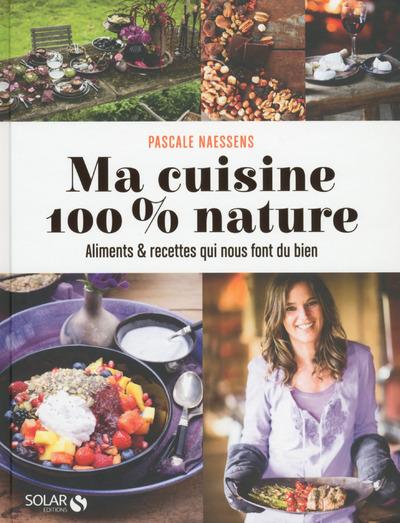 MA CUISINE 100 % NATURE
