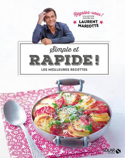 SIMPLE ET RAPIDE ! - REGALEZ-VOUS - LAURENT MARIOTTE