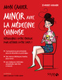MON CAHIER MINCIR AVEC LA MEDECINE CHINOISE