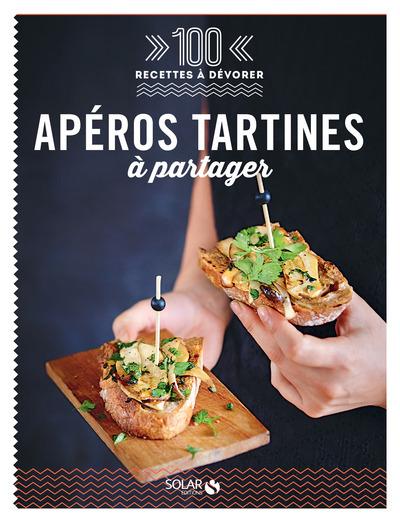 APEROS TARTINES A PARTAGER - 100 RECETTES A DEVORER