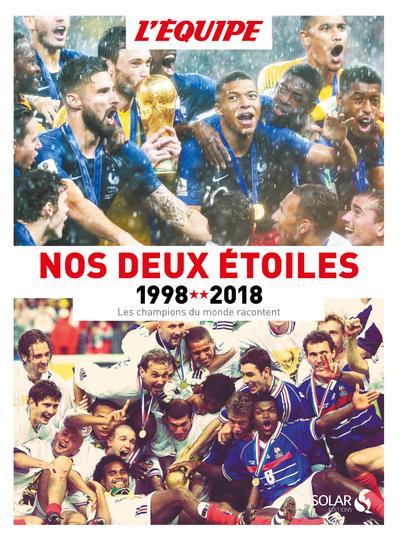 NOS DEUX ETOILES - 1998-2018 - LES CHAMPIONS DU MONDE RACONTENT