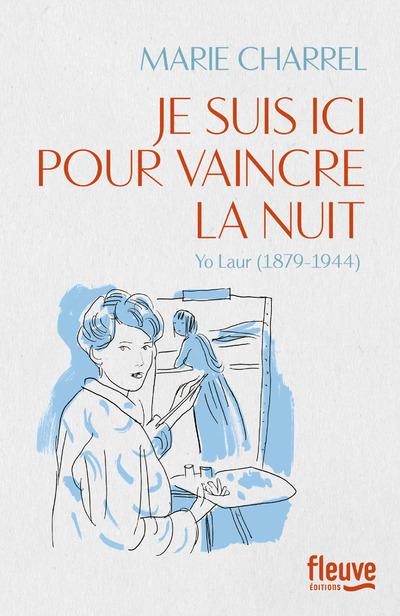 JE SUIS ICI POUR VAINCRE LA NUIT - YO LAUR 1879-1944