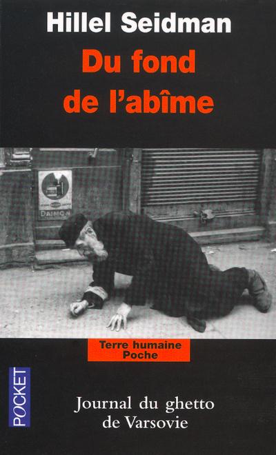 DU FOND DE L'ABIME - JOURNAL DU GHETTO DE VARSOVIE