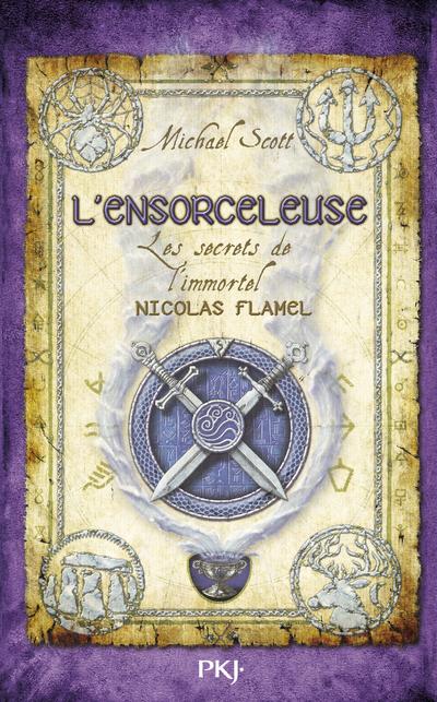 LES SECRETS DE L'IMMORTEL NICOLAS FLAMEL - TOME 3 L'ENSORCELEUSE
