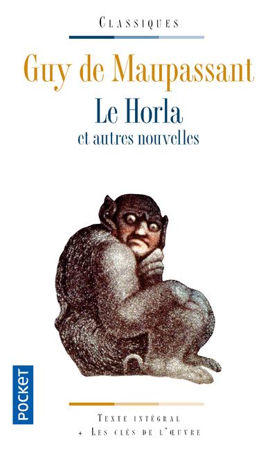 LE HORLA ET AUTRES NOUVELLES - POCKET CLASSIQUES